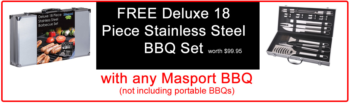 Free Deluxe 18 piece stainless steel BBQ set with any Masport BBQ, not including portable BBQs